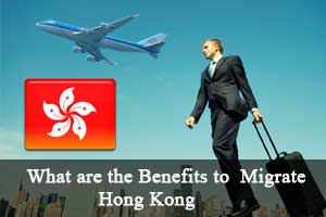 Benefits of Hong Kong Immigration