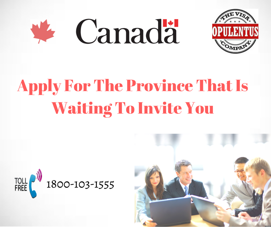 Apply For The Province That Is Waiting To Invite You - Canada Skilled immigration