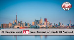 All-about-ILETS-Test-Required-for-Canada-PR